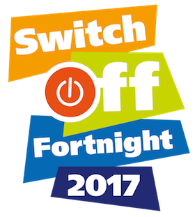 Switch Off Fortnight 2017